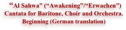 """Al Sahwa"" (""Awakening""/""Erwachen"")
